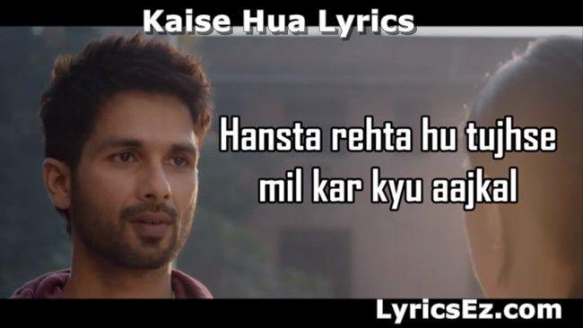 Kaise Hua Lyrics – Kabir Singh | Vishal Mishra - LyricsEz