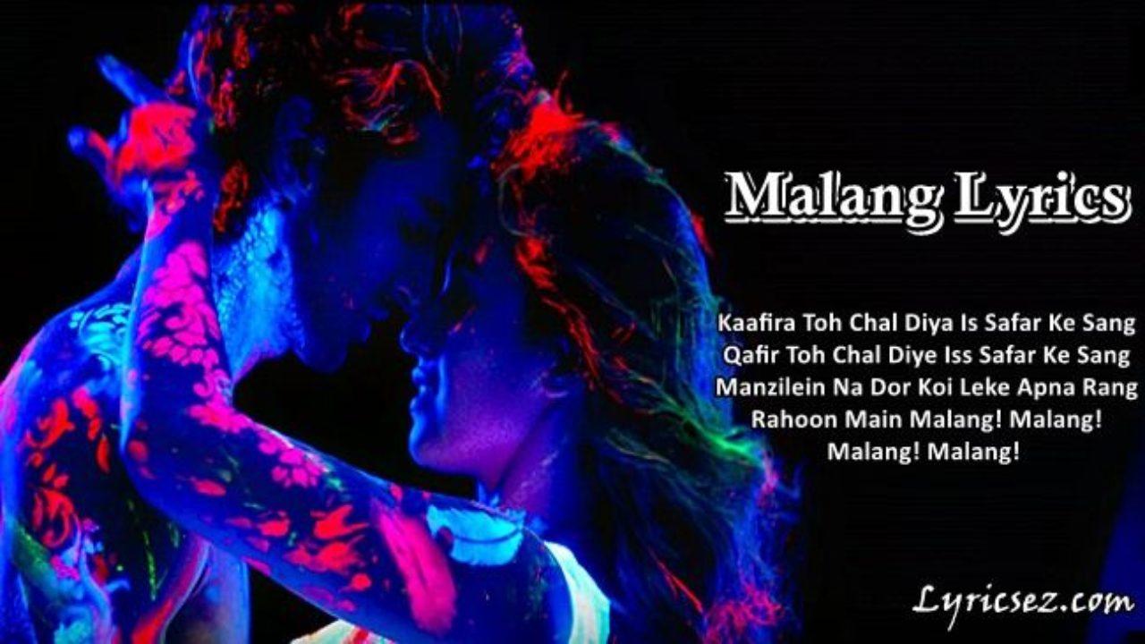 Malang Title Track Lyrics Malang Ved Sharma Lyricsez